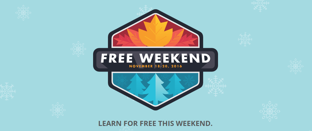 Free weekend November 18-20, 2016, learn for free this weekend