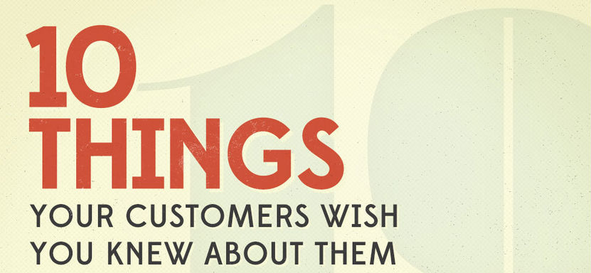 10 things customers wish you knew about them