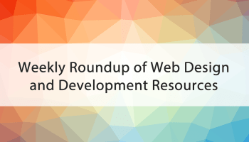 August 23, 2019: My Weekly Roundup of Web Design and