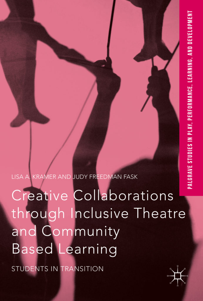 Creative Collaborations through Inclusive Theatre and Community Based Learning: Students in Transition