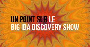 Un Point sur le Big Ida Discovery Show