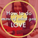 how to do more of what you love