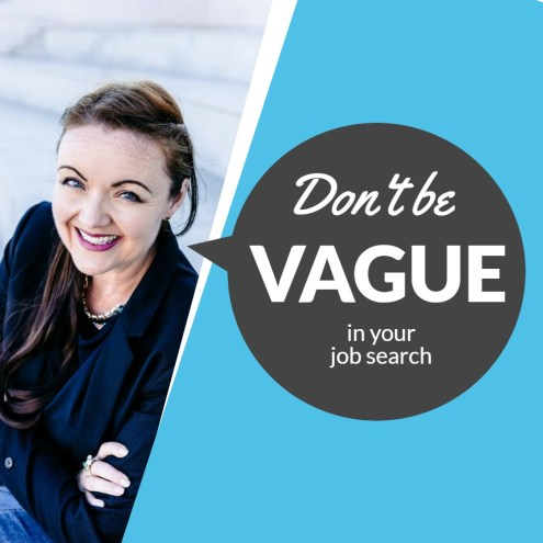 don't be vague in your job search