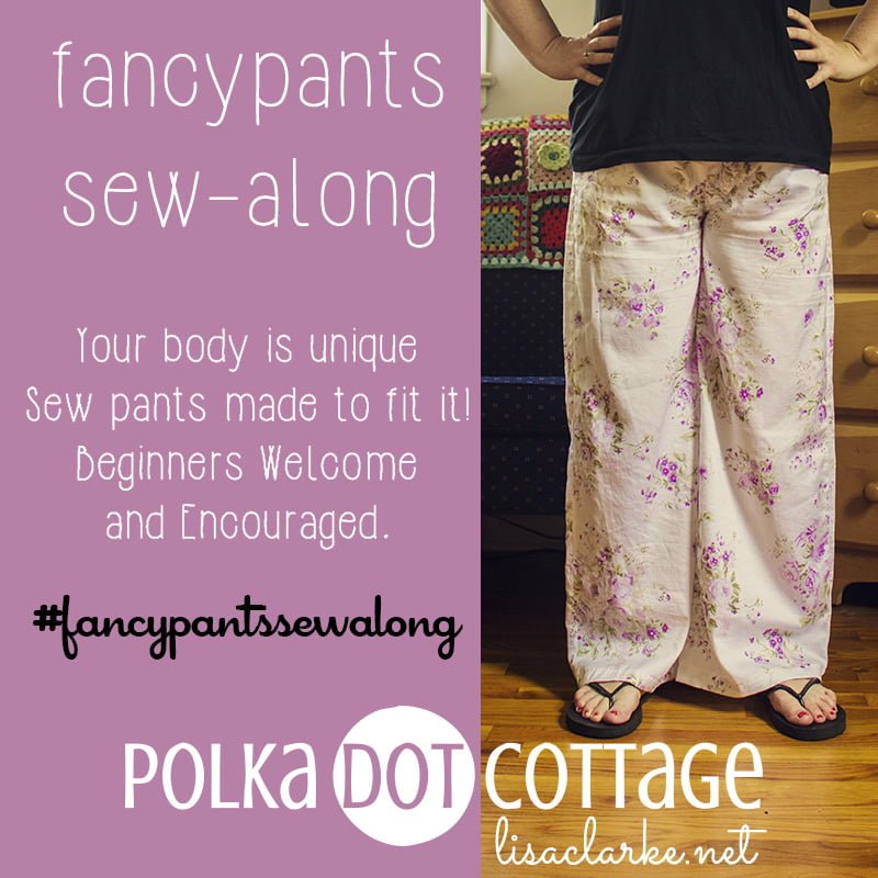 Your body is unique. Sew pants made to fit it! Beginners Welcome and Encouraged.