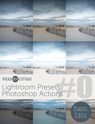 Polka Dot Cottage Lightroom Presets and Photoshop Actions: Basic Edits