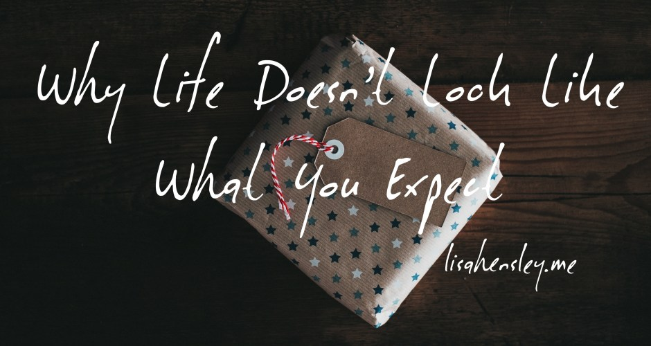 Why Life Doesn't Look Like What You Expect