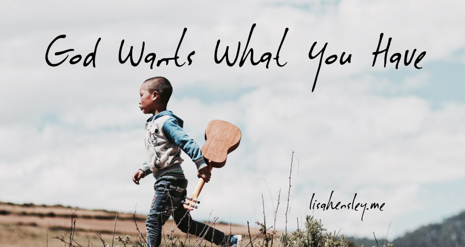 God Wants What You Have