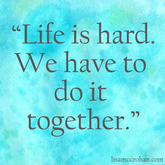 life-is-hard-do-it-together-577x577