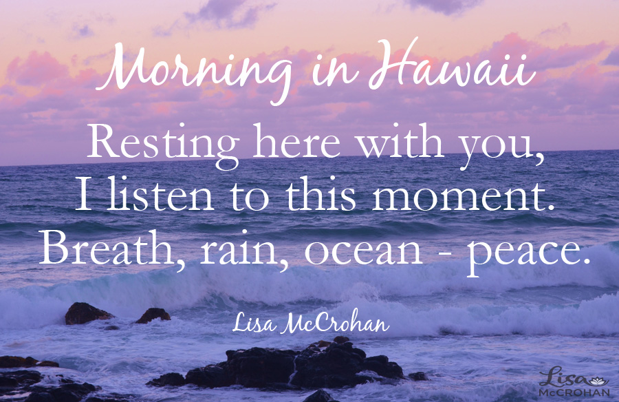 Learning to be embodied and listen from the heart – Lessons from Kauai