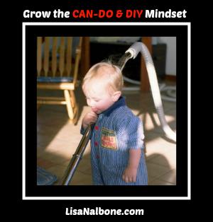 Growing the CAN-DO & DIY Mindset LisaNalbone.com