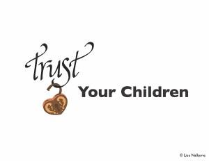 Slide 7: Trust Your Children