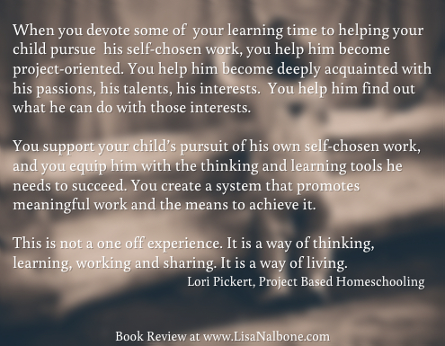 Book Review of Project Based Homeschooling, quote from book, at www.lisanalbone.com