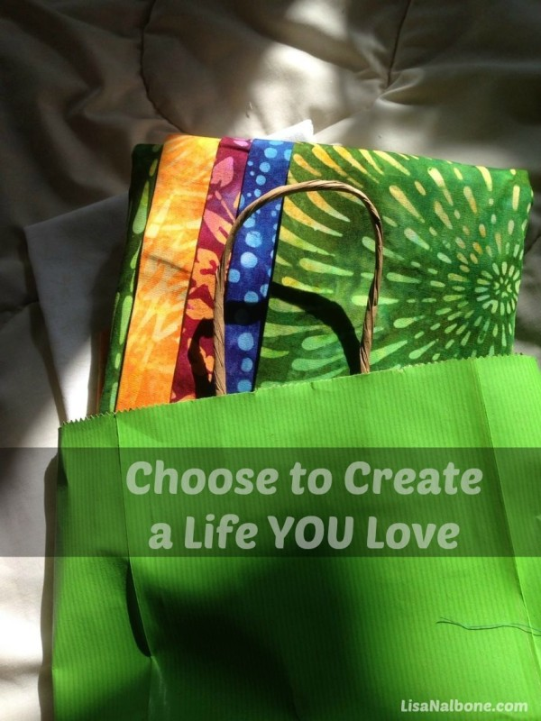 How do you create a life YOU love?