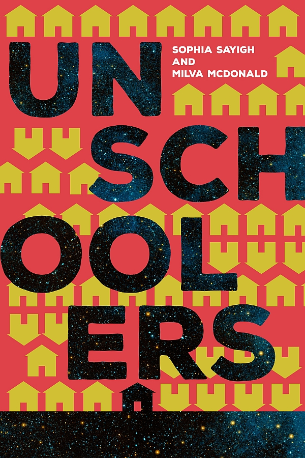 Book reviewunschoolers by sophia sayigh and milva macdonald did you ever wonder what do unschoolers really do all day solutioingenieria Choice Image