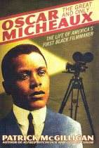 Oscar Micheaux, The Great and Only