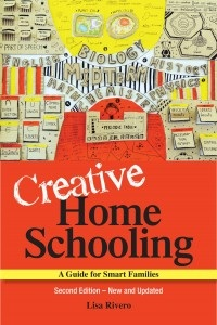Creative Homeschooling, by Lisa Rivero (ebook)