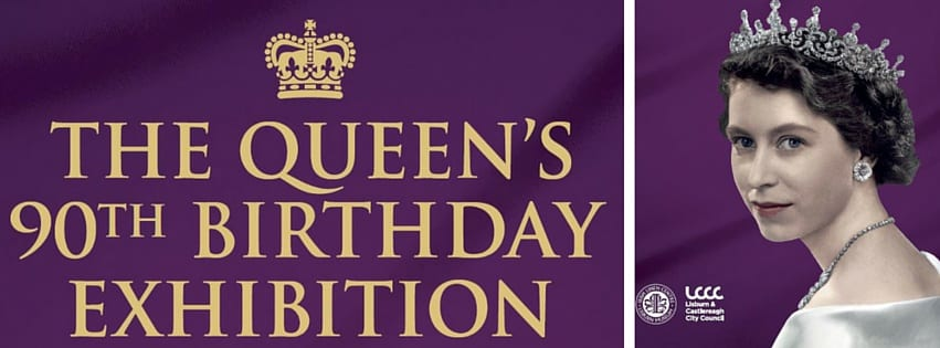 Queen Elizabeth II's 90th Birthday Exhibition at Lisburn Museum