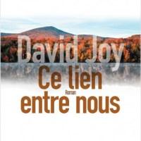 Ce lien entre nous : David Joy