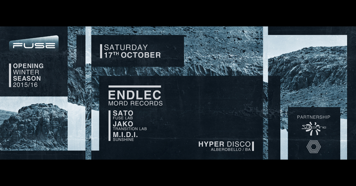 FUSE LAB. Opening Winter Season with ENDLEC [Mord Records] @ Hyper Disco