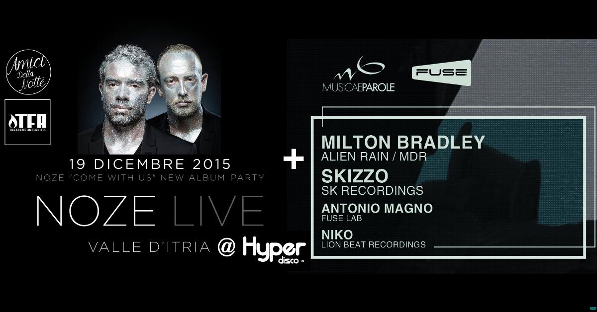 NOZE (live) & FUSE w/ Milton Bradley & Skizzo @ Hyper Disco