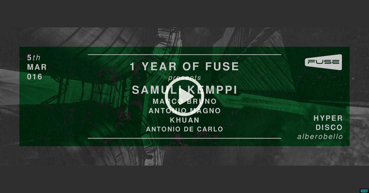 05.03 1 Year of #FuseLab w/ #SamuliKemppi @HyperDiscoIT (Alberobello, Bari)
