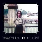 ביקורת אלבום: חיה מילר – +1