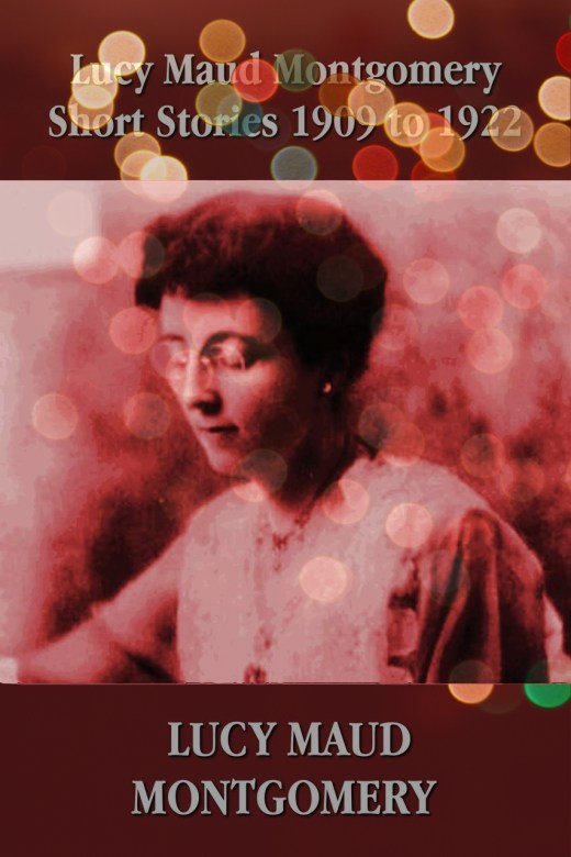 Short Stories 1909 to 1922 by Lucy Maud Montgomery