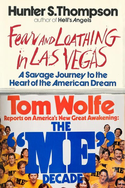 """""""The Me Decade"""" by Thomas Wolfe and """"Fear and Loathing in Las Vegas"""" by Hunter S. Thompson"""