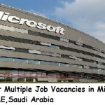 Huge Latest Multiple Job Vacancies in Microsoft @Dubai ,UAE,Saudi Arabia