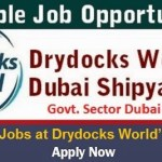 Huge Latest Job Vacancies in Drydocks World @Dubai,UAE