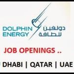 Huge Job Vacancies in Dolphin Energy Limited @Abu Dhabi,Qatar-UAE