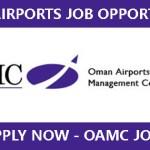 LATEST Job Vacancies in OAMC-Oman Airports Management Company S.A.O.C (OAMC) | Any Graduate/ Any Degree / Diploma / ITI |Btech | MBA | +2 | Post Graduates | Oman