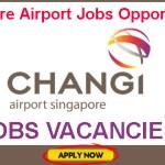 Latest Job Vacancies in Changi Airport | Any Graduate/ Any Degree / Diploma / ITI |Btech | MBA | +2 | Post Graduates | Singapore