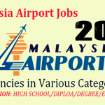 Latest Job Vacancies in Malaysia Airports 2020 | Any Graduate/ Any Degree / Diploma / ITI |Btech | MBA | +2 | Post Graduates