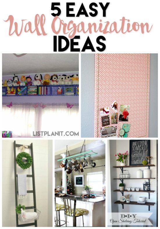 5 Easy Wall Organization Ideas