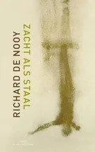 Omslag Recensie: Zacht als Staal  -  Richard de Nooy