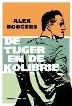 Omslag De tijger en de kolibrie - Alex Boogers