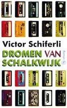 Omslag Dromen van Schalkwijk - Schiferli, Victor