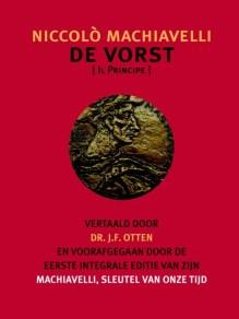 Omslag De vorst, sleutel van onze tijd - Eerste integrale editie - dr. J.F. Otten, bezorgd door Rob Groenewegen