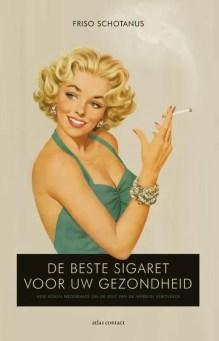 Omslag De beste sigaret voor je gezondheid - Friso Schotanus