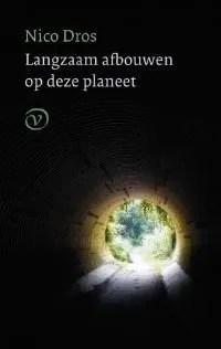 Omslag Langzaam afbouwen op deze planeet  -  Nico Dros