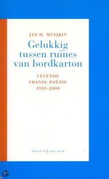 Omslag Gelukkig tussen ruïnes van bordkarton. Levende Franse poëzie 1980-2000 - Jan H. Mysjkin
