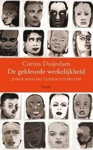 Omslag De gekleurde werkelijkheid (Jonge moslims tussen uitersten) - Corina Duijndam