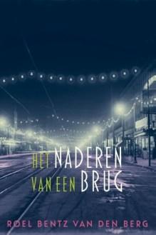 Omslag Het naderen van een brug  - Roel Bentz van den Berg