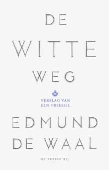 Omslag De witte weg - Edmund de Waal