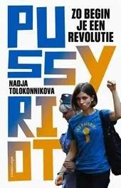 Omslag Zo begin je een revolutie - Nadja Tolokonnikova