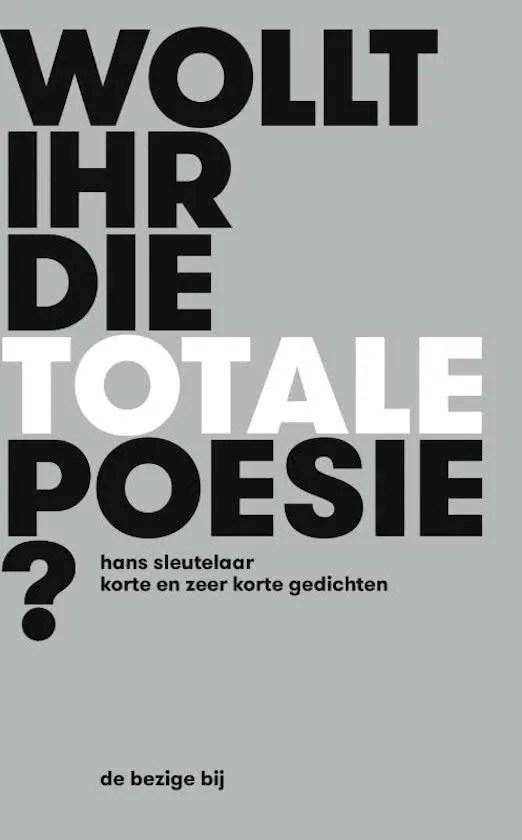 Omslag Wollt ihr die totale Poesie? - Hans Sleutelaar