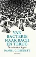 Omslag Van bacterie naar Bach en terug - Daniel C. Dennett