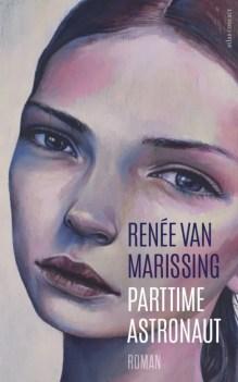 Omslag Parttime astronaut - Renée van Marissing