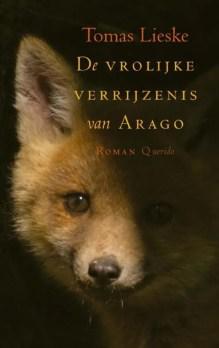 Omslag De vrolijke verrijzenis van Arago - Tomas Lieske